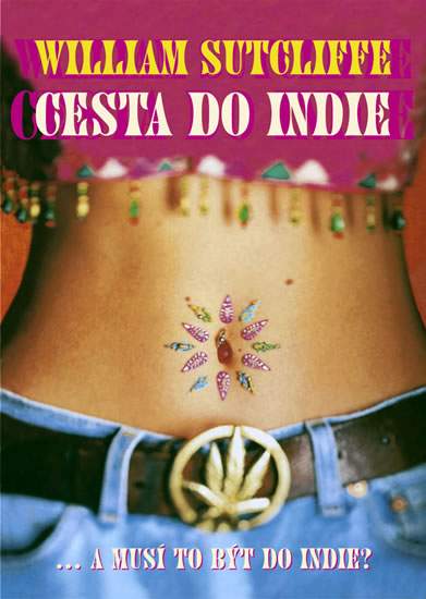 William Sutcliffe - Cesta do Indie