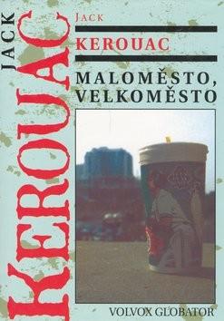 Jack Kerouac - Maloměsto, velkoměsto