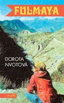 Zážitky a zkušenosti z cestování promítla Dorota Nvotová do knihy s názvem Fulmaya