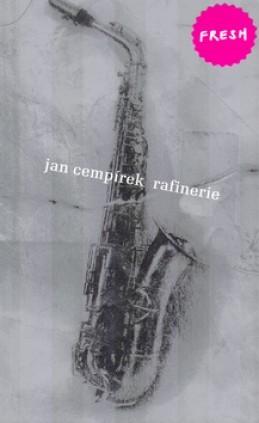 Jan Cempírek - Rafinerie